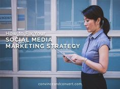 How to Fix Your Social Media Marketing Strategy