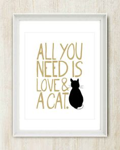 And cats. You can't forget the cats. | 27 Simply Gorgeous Prints That Show Someone You Love Them