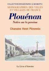 Livre histoire PLOUÉNAN (Notice sur la paroisse de) par le chanoine Henri Pérennès. Histoire, magazine et patrimoine