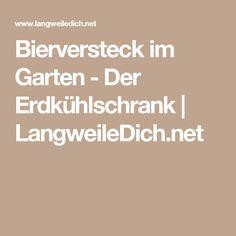 Bierversteck im Garten - Der Erdkühlschrank    LangweileDich.net
