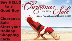 The Time to Shop is NOW Good Buys All the Time is having a HUGE Christmas In July 20% Off Sale