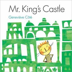 "King's Castle"" by Geneviève Côté available from Rakuten Kobo. King wants to build himself a BIG castle. So he uses the closest available material to make the blocks he needs — th. New Books, Good Books, Build A Better World, King Book, Science Curriculum, Forest Friends, Toddler Preschool, Read Aloud, Worlds Of Fun"
