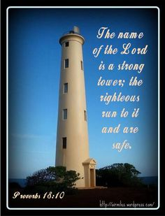 A beautiful photo suitable for a verse about the name of the Lord, a strong tower for the righteous.