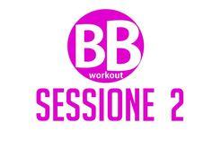 BB Workout – Sessione 2 – Tonificare e scolpire glutei