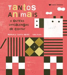 Tantos animais e outras lengalengas de contar. Planeta Tangerina