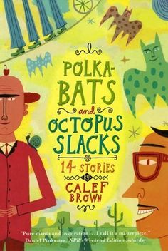 Polkabats and Octopus Slacks: 14 Stories by Calef Brown, http://www.amazon.com/dp/0618111298/ref=cm_sw_r_pi_dp_g7.Yqb184AQSD