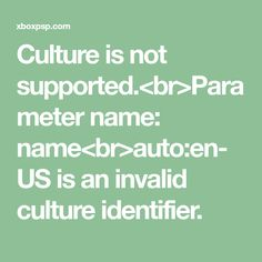 Culture is not supported.<br>Parameter name: name<br>auto:en-US is an invalid culture identifier.