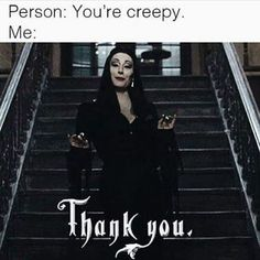 night lights cast shadows: Why, Thank You. Goth Humor, Goth Memes, Goth Quotes, Funny Relatable Memes, Funny Jokes, Hilarious, Stupid Memes, Stupid Funny, Addams Family Quotes