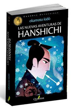 Libro Las nuevas aventuras de Hanshichi de Kido Okamoto. Editorial Quaterni