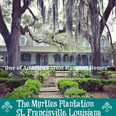 The Myrtles Plantation Louisiana Travel Attraction - Americas Most Haunted Home BayouTravel