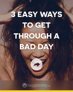 Whether you lose your job, a loved one, or just going through a really tough time, doing these three things can make your bad day, better. Read more at http://happitivity.com/2014/01/26/3-easy-ways-to-get-through-a-bad-day/
