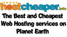 hostcheaper - how to get it  The Best and Cheapest Web Hosting services on Planet Earth https://www.hostcheaper.info