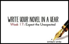 Write Your Novel In A Year - Week 17: Expect the Unexpected - Writers Write