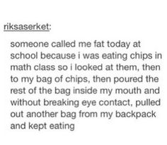I would have done the exact same thing in high school, plus pull out some candy and start drinking a dr pepper