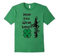 Men's Irish You Were Naked, St. Patrick's Day T-Shirt 2XL... https://www.amazon.com/dp/B06XMQR96Y/ref=cm_sw_r_pi_dp_x_QENPyb86Q1ZF0