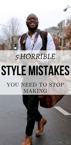 """Do you ever just look at someone and be like, """"NO"""" I'm going to save your ass from the most horrible style mistakes that you are making right now. These mistakes maybe completely killing your style. Also, this article is in correlation in… #mensfashiontips #menstyletips"""