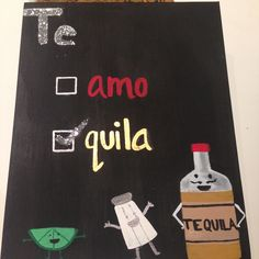 Te Amo, Tequila Canvas