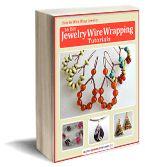 How to Wire Wrap Jewelry: 16 DIY Jewelry Wire Wrapping Tutorials eBook