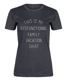 Take a look at this Heather Charcoal 'Family Vacation Shirt' Fitted Tee today!