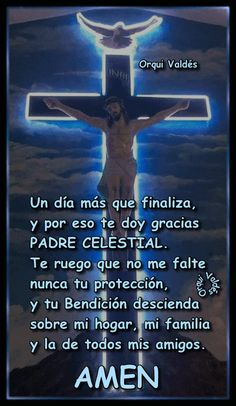 Night Prayer, God Prayer, Spanish Prayers, Good Night Blessings, Special Prayers, Catholic Religion, The Cross Of Christ, Beautiful Prayers, Jesus Pictures