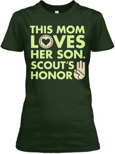 Mom's Love, Scout's Honor | Teespring