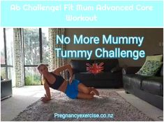 Fit Mum Advanced Core Workout which guarantees a more toned tummy. Choose 3 of the core exercises and do 10 reps and Continue Reading → Mummy Tummy, Toned Tummy, Fit Mum, Ab Challenge, Core Exercises, Continue Reading, Travel Destinations, Abs, Challenges