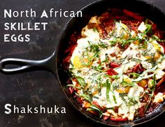 A whole lotta good lookin food on this site: 'Feasting at home': Shakshuka- North African Skillet Eggs