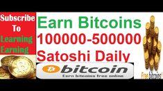 Earn 100000 TO 500000 Satoshi Daily  Earn Free Bitcoins
