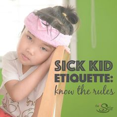 Should you keep her home from school? Should you disclose his every ailment to other moms before playdates? And more! http://thestir.cafemom.com/big_kid/178789/sick_kid_etiquette_school_playdates