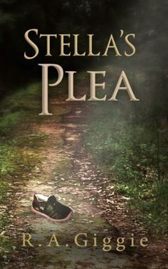 Stella's Plea by R.A. Giggie. $2.99. Publisher: R.A. Giggie; 1 edition (November 23, 2012). 162 pages