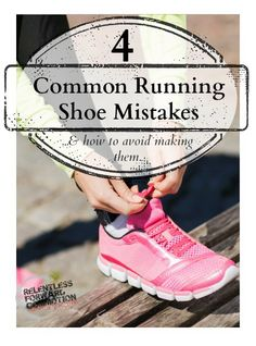 Having the proper running shoe is one step towards ensuring a successful, injury free running journey. These are four common running shoe mistakes made by beginners, and suggestions on how to avoid them.