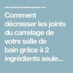 Comment décrasser les joints du carrelage de votre salle de bain grâce à 2 ingrédients seulement • Quebec echantillons gratuits