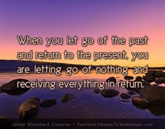 Quote from Inspiring Book - You Have Chosen to Remember #lettinggoofthepast #peaceofmind #awakening #enlightenment #inspirationalquote