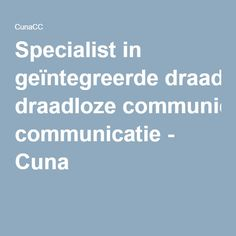 Specialist in geïntegreerde draadloze communicatie - Cuna