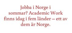 Jobba i Norge i sommar?