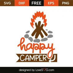 *** FREE SVG CUT FILE for Cricut, Silhouette and more *** Happy Camper