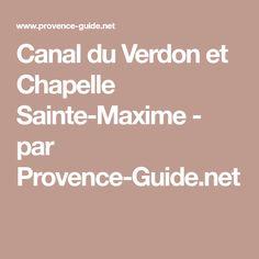 Canal du Verdon et Chapelle Sainte-Maxime - par Provence-Guide.net