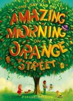 One Day and One Amazing Morning on Orange Street by Joanne Rocklin // #MGCarousel #middlegrade #MGLit #IReadMG #kidlit