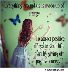 """Feelings are Energy. Thoughts are Energy. Positive feelings and thoughts of awareness, appreciation and gratitude are the """"fuel"""" that energizes your day. Way Of Life, The Life, Chakras, Positive Thoughts, Positive Quotes, Positive People, Positive Attitude, Happy Thoughts, Positive Feelings"""