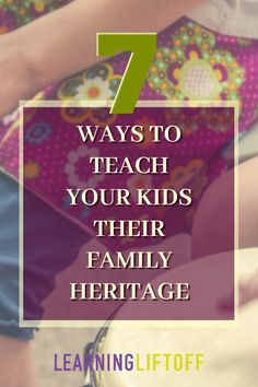 7 Ways to Teach Your Kids Their Family Heritage - Learning Liftoff - Helping the kids to learn about their roots, where they come from. Parenting Goals, Parenting Fail, Parenting Quotes, History Education, Kids Education, What Is Culture, New Parent Advice, Natural Parenting, Attachment Parenting