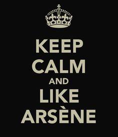 Keep Calm and like Arsène.