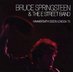 Bruce Springsteen - Hammersmith Odeon, Live '75