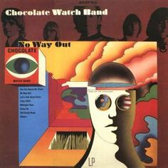 CHOCOLATE WATCHBAND - (1967) No way out http://woody-jagger.blogspot.com/2013/01/los-mejores-discos-de-1967-por-que-no.html