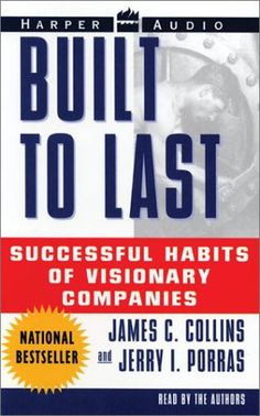 Built to Last: Habits of Visionary Companies - Jim Collins - ABC of Success