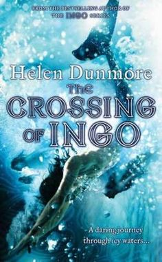 The Crossing of Ingo by Helen Dunmore (F DUN)