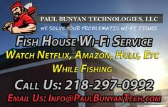 Do you have a Fish House and want WiFi in it?  All you need is a direct line of sight to your house or business and a streaming device. Contact us today for a free consultation Phone: 218-297-0992 Email: Info@PaulBunyanTech.com