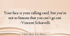 Vincent Schiavelli Quotes About Famous - 21463
