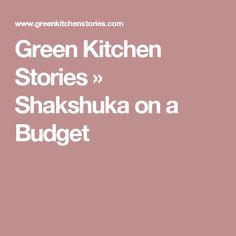 Green Kitchen Stories » Shakshuka on a Budget