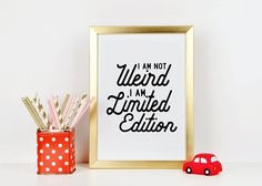 I Am Not Weird I Am Limited EditionStay WeirdFunny