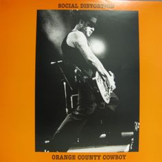 Social Distortion Orange County Cowboy  3 song Compilation lp of Demos, acoustic, and alternative versions and covers. Both with the band and Mike Ness's solo stuff. Ltd to 300 copies on orange vinyl.